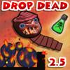 Drop Dead 2.